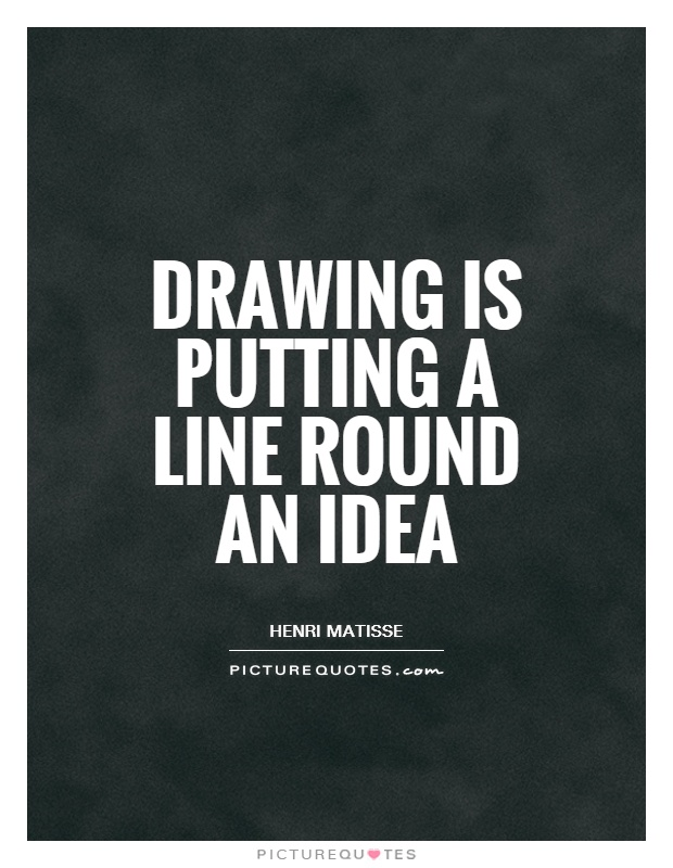 drawing-is-putting-a-line-round-an-idea-quote-1